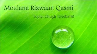 Moulana Rizwaan Qasmi   Chugli Bada Gunah Hai 13-2-2015   Khabar par Phool