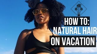 How To: Vacation Natural Hair Care at the Beach