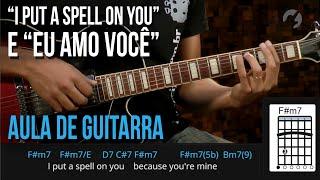 I Put A Spell On You - Eu Amo Você | Mashup (como tocar - aula de guitarra)