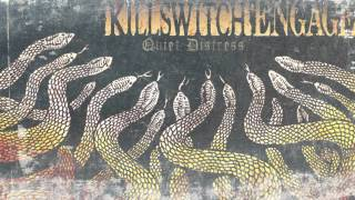 Killswitch Engage - Quiet Distress (Audio)