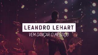 Leandro Lehart - Vem Dançar o Mestiço - #LyricsCafe