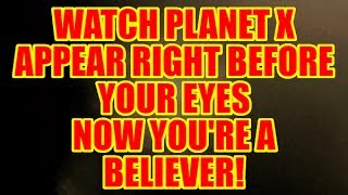 WATCH PLANET X APPEAR RIGHT BEFORE YOUR EYES MAY 23rd 2017 (GO VIRAL)