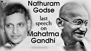 Nathuram Godse | His Last Speech On Mahatma Gandhi