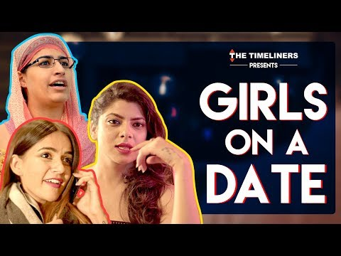 Xxx Mp4 Girls On A Date Ft Komal Pandey The Timeliners 3gp Sex