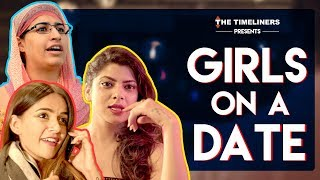 Girls On A Date ft. Komal Pandey | The Timeliners