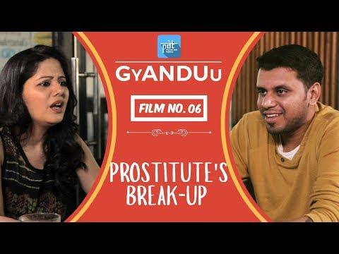 PDT GyANDUu | Film no.6 - Prostitute's Breakup  : Short Viral Film Series - PDT