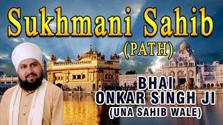 Bhai Onkar Singh Ji (Una Sahib Wale) - Sukhmani Sahib (Path)