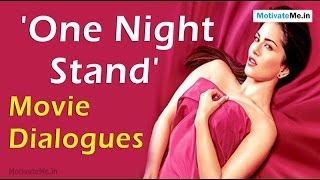 Beautiful Dialogues of Hindi Movie 'One Night Stand'