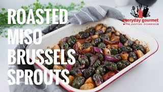 Roasted Miso Brussels Sprouts | Everyday Gourmet S7 E41