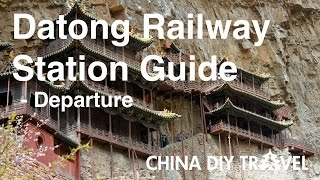 Datong Railway Station Guide - departure