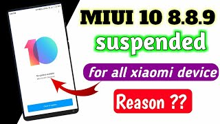 MIUI 10 8.8.9 Global Public Beta Suspended For all Xiaomi Devices, Top secret Rom Risk ?