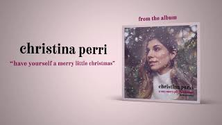 christina perri - have yourself a merry little christmas [official audio]