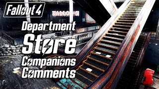 Fallout 4 - Department Store - All Companions Comments
