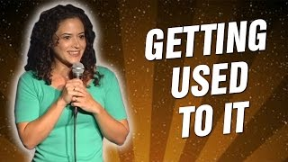 Getting Used To It (Stand Up Comedy)