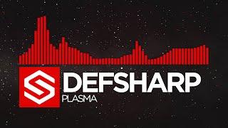 [Neurofunk] Defsharp - Plasma [Sonorous Records Release]