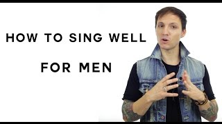How To Sing Well For Men