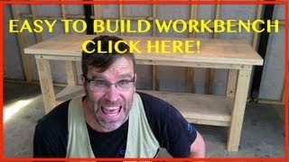 How to Build a Workbench. Easy, Cheap & Sturdy.