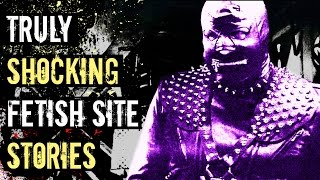 3 Scary True FETISH SITE Horror Stories