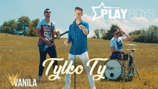 Playboys - Tylko Ty (Oficjalny teledysk)
