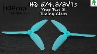 HQ Prop Test and Tuning Class - 5/4.3/3V1s