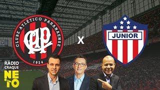 Athletico-PR x Junior Barranquilla AO VIVO - Rádio Craque Neto