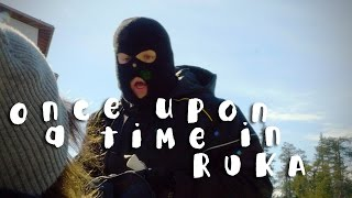 Once upon a time in Ruka - Biisonimafia