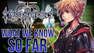 Kingdom Hearts 3 - WHAT WE KNOW SO FAR 2017 - Ft. Limitform72