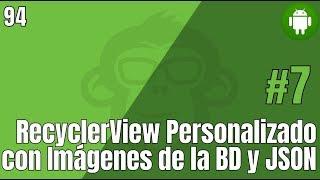 Part 7. RecyclerView Personalizado con Imagenes de la BD y JSON - BD Remota en Android