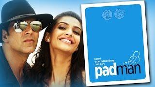 PADMAN First Look | Akshay Kumar, Sonam Kapoor | Film On SANITARY PADS