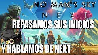 REPASAMOS NO MAN´S SKY Y HABLAMOS DE -- NEXT --