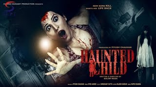 Haunted Child - Bold Horror Hindi Movie Trailer 2015 - Latest HD Movie 2015