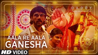 Daddy: Aala Re Aala Ganesha Song | Arjun Rampal, Aishwarya Rajesh | Ganesh Chaturthi Special Song