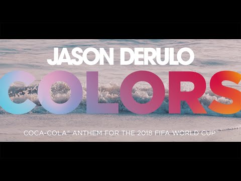 Xxx Mp4 JASON DERULO COLORS Coca Cola Anthem For The 2018 FIFA World Cup Official Lyric Video 3gp Sex