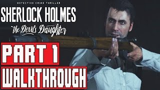 Sherlock Holmes The Devil's Daughter Gameplay Walkthrough Part 1 (1080p) -  No Commentary
