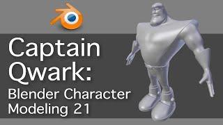 Captain Qwark: Blender Character Modeling 21 of 22