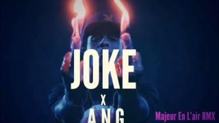 JOKE x A.N.G || MAJEUR EN L'AIR REMIX(Prod. by.A.N.G)