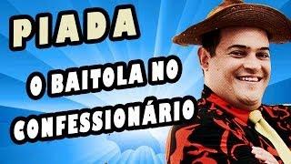 Matheus Ceará - Piada #5 - O Baitola no Confessionário