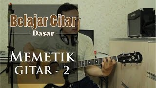 Belajar Gitar Dasar - Belajar memetik gitar pemula 2