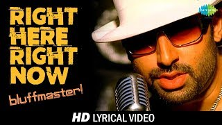 Right Here Right Now | Lyrical | Bluff Master | Abhishek Bachchan | Priyanka Chopra |  HD Video