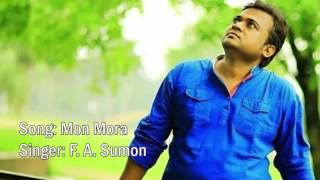 Mon mora | Bangla new song by F A Sumon | HD