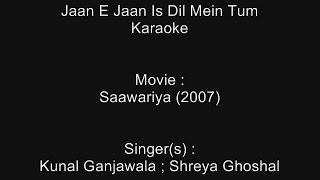 Jaan E Jaan Is Dil Mein Tum - Karaoke - Saawariya (2007) - Kunal Ganjawala ; Shreya Ghoshal