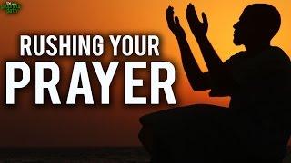 Rushing Your Prayer (Powerful)