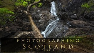 Photographing Scotland Part 1 - Epic Light And Overcast Skies