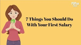 7 Things You Should Do With Your First Salary - POPxo
