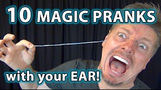 10 Weird Magic Pranks with EARS!! HOW TO Tricks YOU CAN DO!