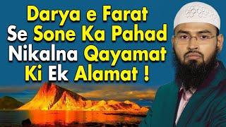 Qayamat Qayam Nahi Hogi Jab Tak Furat - Euphrates River Se Gold Mountain Niklega By Adv. Faiz Syed