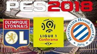 PES 2018 - 2017-18 Ligue 1 - OLYMPIQUE LYONNAIS vs MONTPELLIER