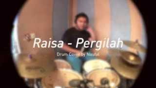 Naufal M. Faiz - Raisa - Pergilah (Drum Cover)