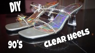 DIY : 90's Clear Heels re-vamped