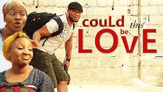 COULD THIS  BE  LOVE - 2016 LATEST NOLLYWOOD MOVIE